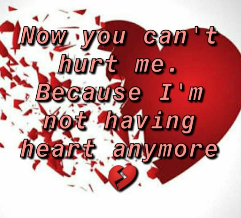 Sad english status|| Now you can't hurt me Because I'm not having heart anymore