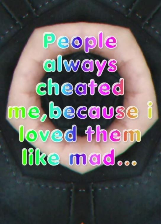 People always cheated me because I loved them like mad... || English sad shayari