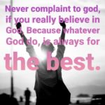 Never complaint to God || Thoughts on God
